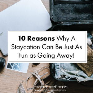 10-reasons-staycations-are-just-as-fun