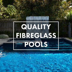quality-fibreglass-pools