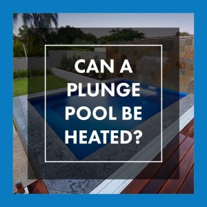 can-a-plunge-pool-be-heated-feature