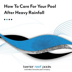 How-To-Care-For-Your-Pool-After-Heavy-Rainfall-05