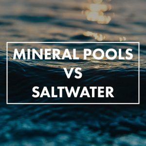 mineral-pool-vs-saltwater