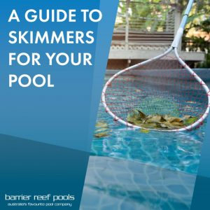a-guide-to-skimmers-for-your-pool