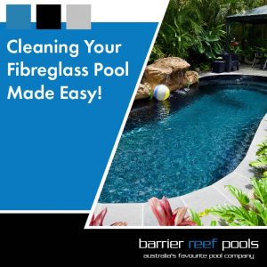 cleaning-your-fibreglass-pool-made-easy-featured-true