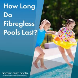 how-long-do-fibreglass-pools-last-featured