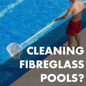 How To Clean A Fibreglass Swimming Pool