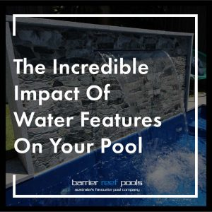 impact-of-water-features-on-your-pool-feature.png