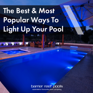 the-best-and-most-popular-ways-to-light-up-your-pool-2