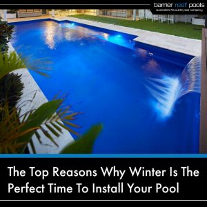 top-reasons-why-winter-is-the-perfect-time-to-install-your-pool-01v