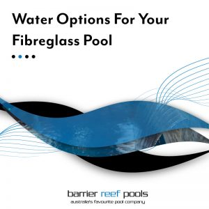 water-options-for-your-fibreglass-pool-feature